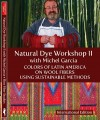 DVD Natural Dye Workshop II  with Michel Garcia - Colors of The Americas