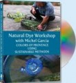 Michel Garcia's Natural Dye Workshop DVD