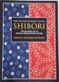 Shibori - the inventive art of Japanese resist dyeing